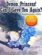 Demon Princess ! Can I Love You Again ? - Phần 2